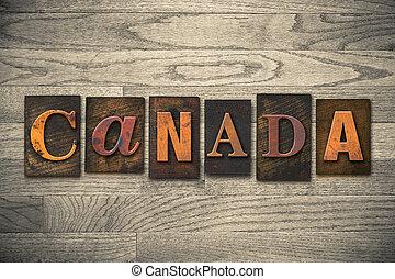 Canadá, conceito, madeira, Letterpress, tipo,