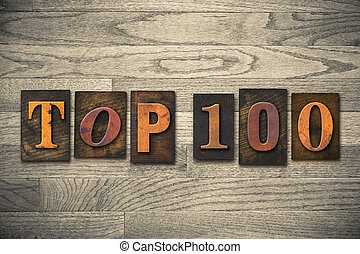Top 100 Concept Wooden Letterpress Type - The words TOP 100...