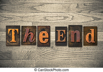"""The End Wooden Letterpress Concept - The words """"THE END""""..."""