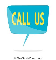 Call Us - vector illustration of blue speech balloon with...