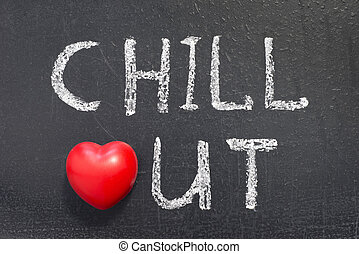 chillout word handwritten on chalkboard with heart symbol...