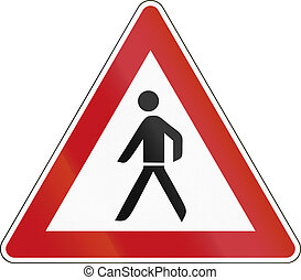 Pedestrians - German sign warning about pedestrians on the...