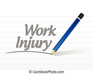 work injury message sign illustration design over a white...
