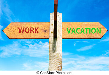 Wooden signpost with two opposite arrows over clear blue sky, Work and Vacation signs, Work Life Balance conceptual image