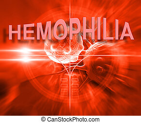 hemophilia - The word Hemophilia representing the blood...