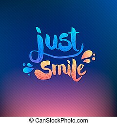 Just Smile Texts on Colored Background - Simple Just Smile...