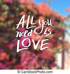 All You Need Is Love - Tender devotional message - All You...