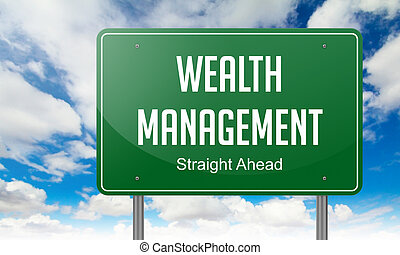 Wealth Management on Highway Signpost. - Highway Signpost...