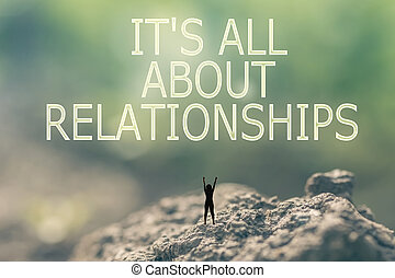 Its All About Relationships - Concept of with a person stand...