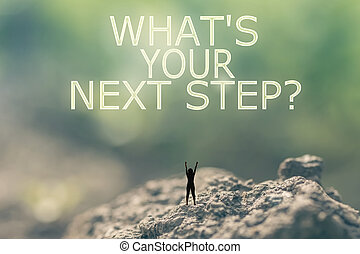 What's your Next Step? - Concept of with a person stand in...