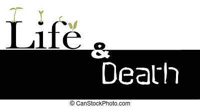 Life and Death - The words life and death with germinating...