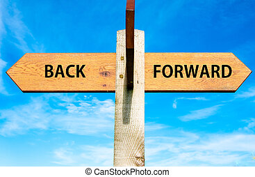 Back versus Forward - Wooden signpost with two opposite...