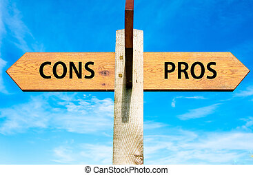 Cons versus Pros - Wooden signpost with two opposite arrows...