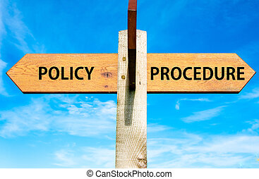 Policy versus Procedure - Wooden signpost with two opposite...