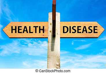 Health versus Disease - Wooden signpost with two opposite...