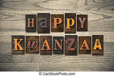 Happy Kwanzaa Wooden Letterpress Concept - The words HAPPY...