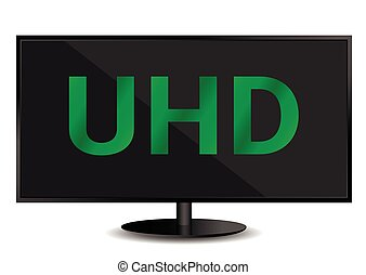 Ultra High Definition Television - UHDTV Ultra High...