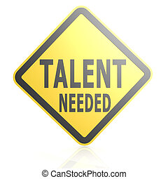 Talent needed road sign image with hi-res rendered artwork...