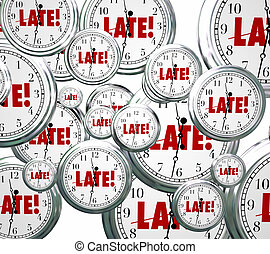 Late Word Clocks Flying Tardy Overdue Alarm Behind Schedule...