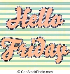 Print - hello friday background, illustration in vector...