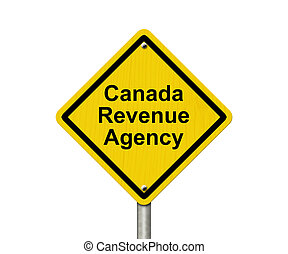 Canada Revenue Agency Warning Sign, A Canadian road warning...