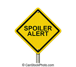 Spoiler Alert Warning Sign, An yellow caution road sign with...