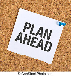Plan Ahead Reminder Note Pinned to a Cork Memory Bulletin...
