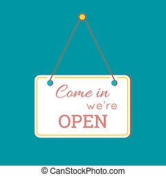 Come in We are Open Sign sign with information welcoming...