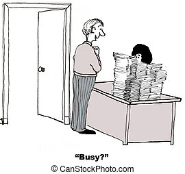 Busy? - Cartoon of businessman asking obviously busy...