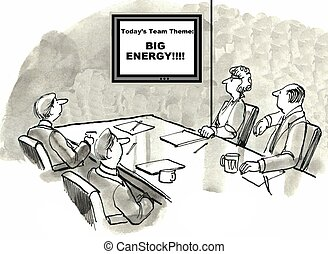 Big Energy - Cartoon of business meeting, theme is big...
