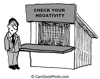 Check Your Negativity - Cartoon that states to businessman,...