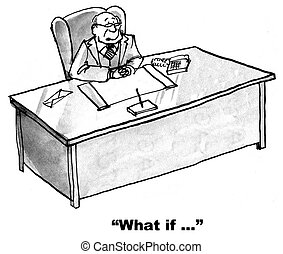 What If - Cartoon of businessman pondering what if