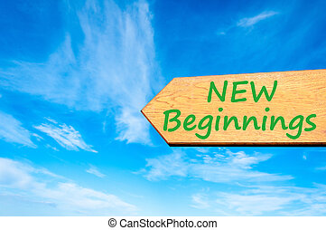 Arrow sign with New Beginnings message - Wood arrow sign...