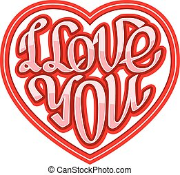 Short phrase I Love You inscribed in a heart shape - Hand...