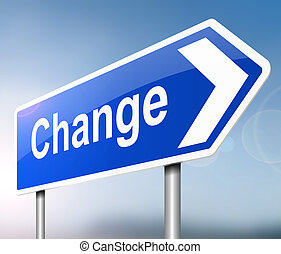 Change concept. - Illustration depicting a sign with a...