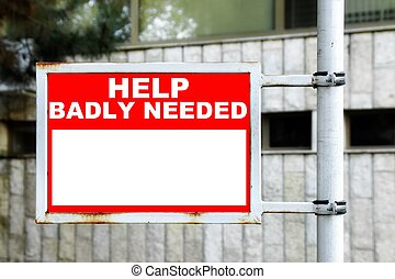 Help Badly Needed Signage - Red White Help Badly Needed...