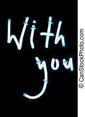 With you neon light sign photograph
