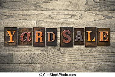 "Yard Sale Wooden Letterpress Concept - The words ""YARD SALE""..."