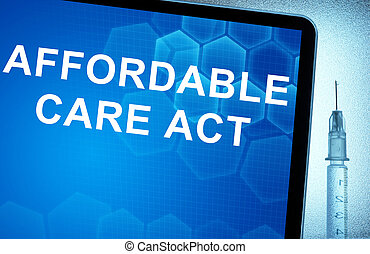 Affordable Care Act - Tablet with words Affordable Care Act...