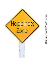 Yellow traffic sign text for happiness zone isolated on...