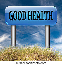 Good health - good health, well being in fitness and diet...
