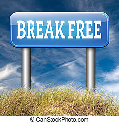 break free from prison pressure or quit job running away...