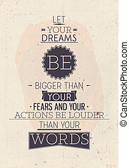Vintage motivational poster with quote - Let your dreams be...