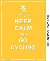 Keep calm and go cycling poster for cycling activity