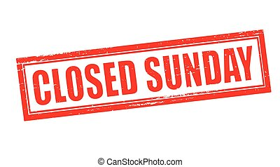 Closed sunday - Stamp with text closed sunday inside, vector...