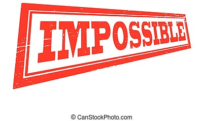 Impossible - Stamp with word impossible inside, vector...