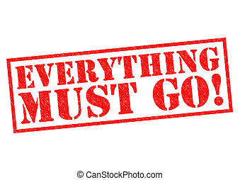 EVERYTHING MUST GO! red Rubber Stamp over a white...