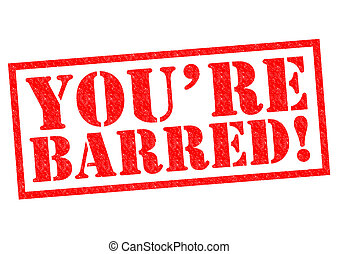 YOU'RE BARRED! red Rubber Stamp over a white background.