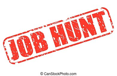 Job hunt red stamp text on white