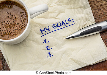 my goals list on napkin - my goals list on a napkin with cup...